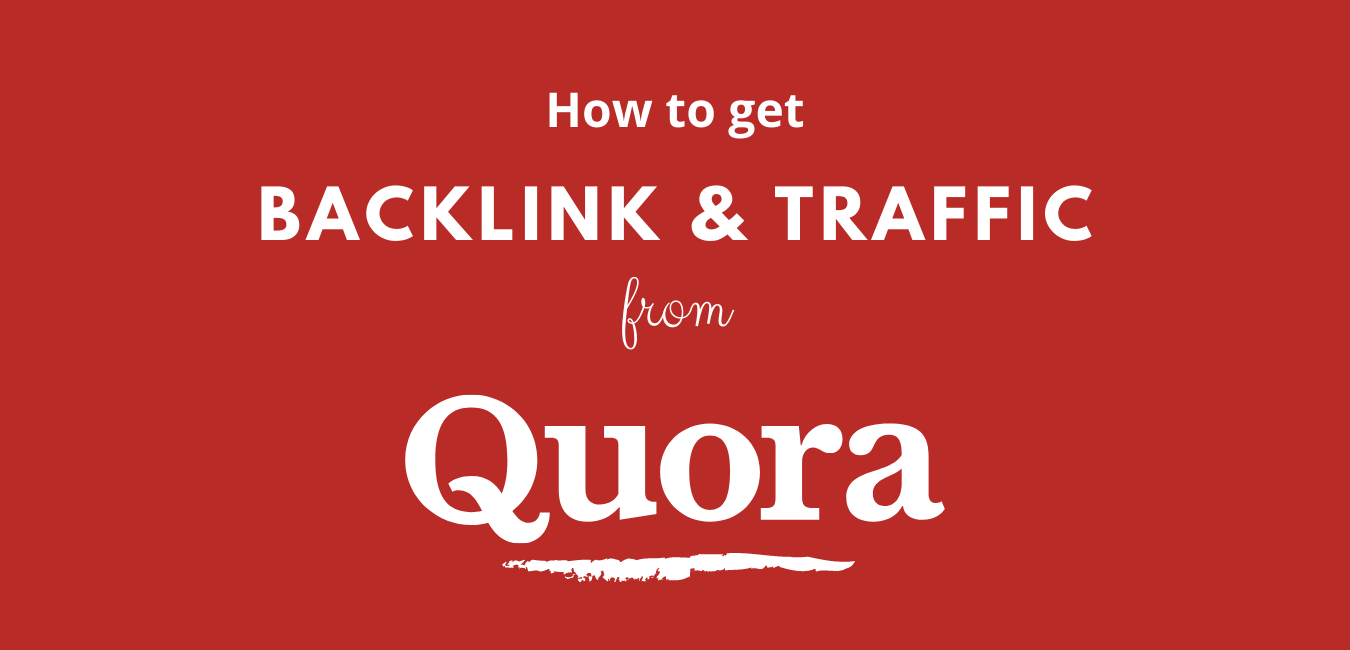 How to get traffic and backlinks from Quora