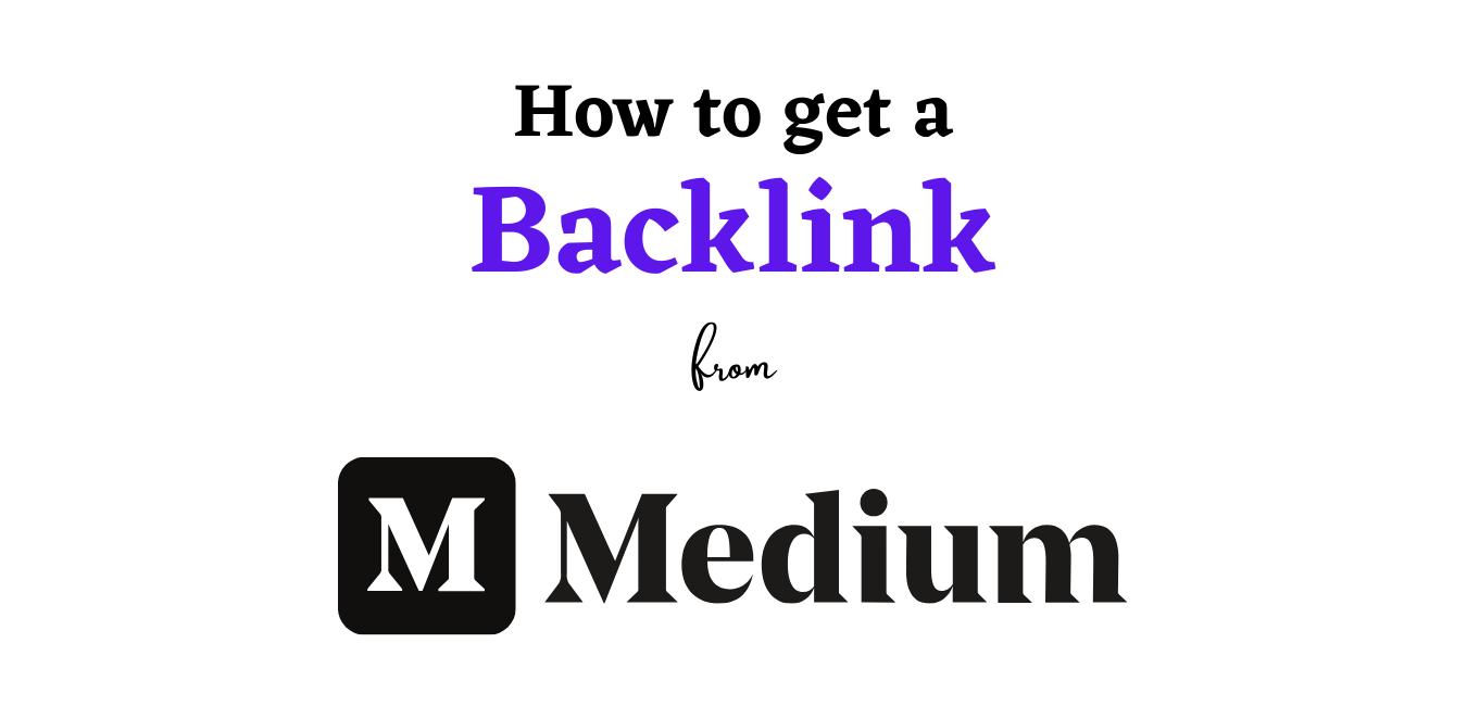 get a backlink from Medium